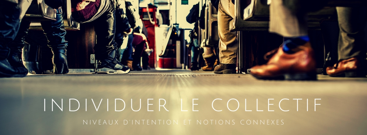 INDIVIDUER LE COLLECTIF - Niveaux d'Intention et Notions Connexes